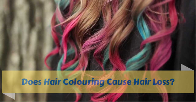Hair Colouring Causes Hair Loss